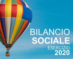 IL BILANCIO SOCIALE 2020, STRUMENTO DI INFORMAZIONE E TRASPARENZA